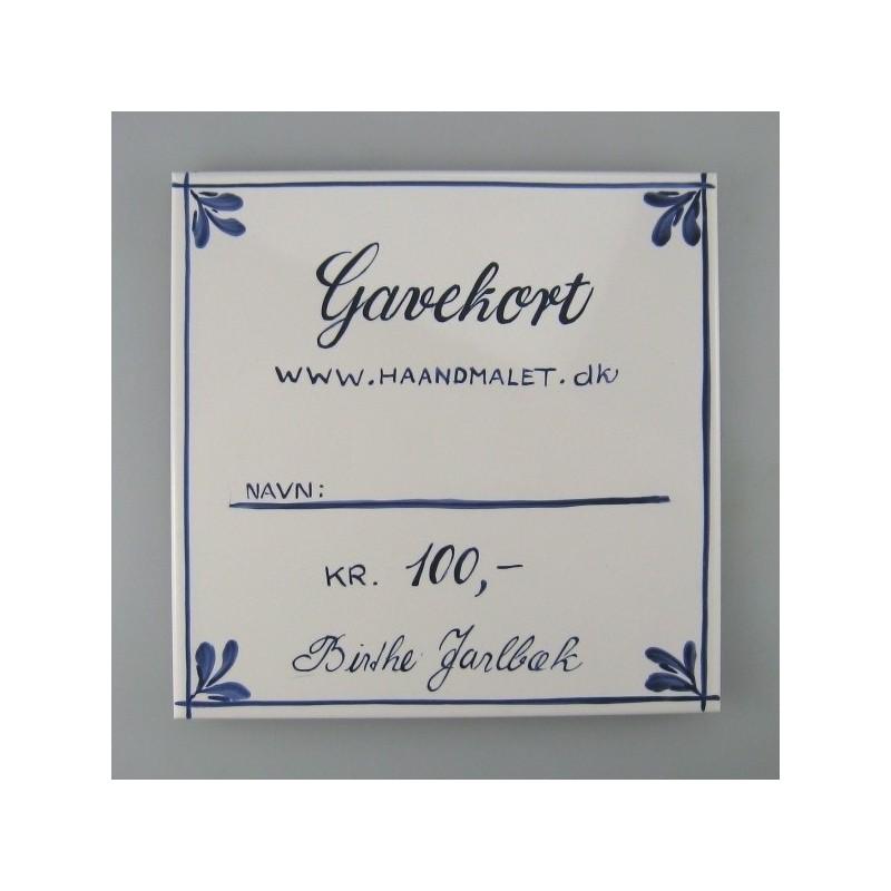 Gavekort - 100 kr. udført på en håndmalet flise eller et kunstpostkort
