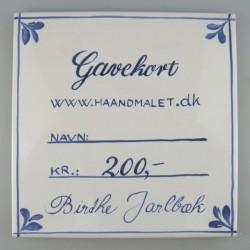 Sjov ide til gavekort - 200 kr - udført på en håndmalet flise eller et kunstpostkort